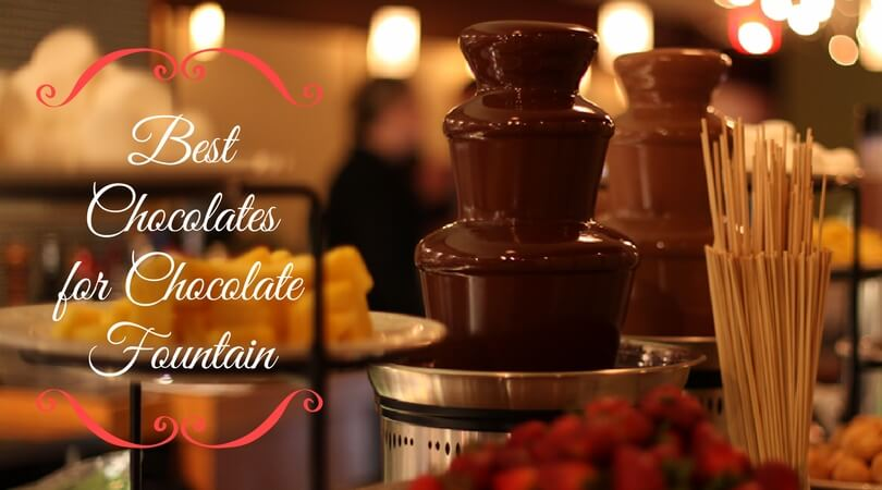 Photo of Best Chocolates for Chocolate Fountain: Top Melting Chocolates