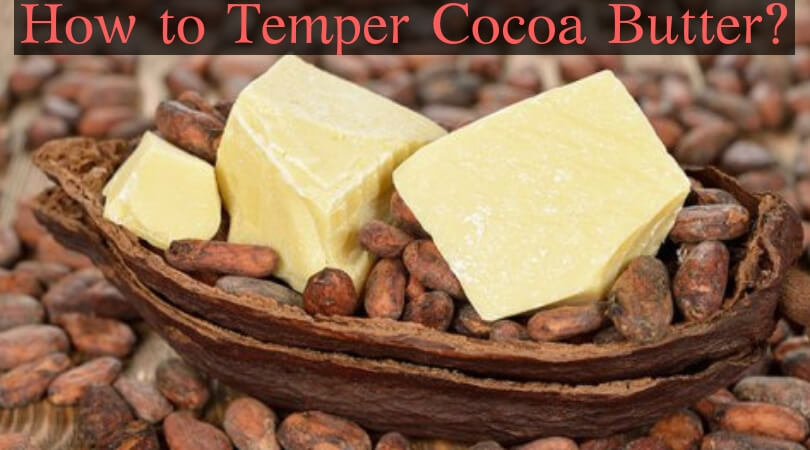 Photo of How to Temper Cocoa Butter?- Simple Guide to Tempering Cocoa Butter