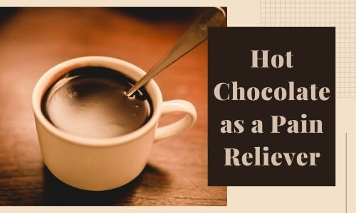 Hot Chocolate as a Pain Reliever